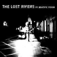 09/08/2010 : The lost rivers - My beatific vision