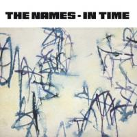 07/03/2014 : The Names - In Time