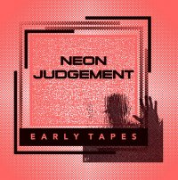 26/08/2010 : The Neon Judgement - The Early Tapes