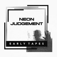 20/06/2011 : The Neon Judgement - The Early Tapes (cd versie)