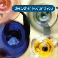 12/02/2011 : The Other Two - The Other Two and you