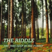03/09/2019 : The Riddle - The Tree Deep In The Forest