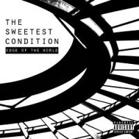 22/01/2016 : The Sweetest Condition - Edge Of The World