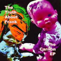 23/12/2013 : The Truth About Frank - The Carrion EP