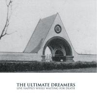 14/10/2021 : The Ultimate Dreamers - Live Happily While Waiting For Death