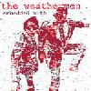 01/04/2006 : The Weathermen - Embedded With