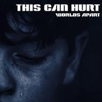 30/05/2019 : This Can Hurt - Worlds Apart