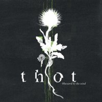 26/05/2011 : Thot - Obscured By The Wind