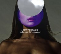 30/03/2011 : Tokyo Mask - Route Painless