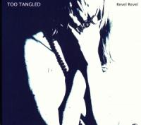 02/04/2017 : Too Tangled - Revel Revel