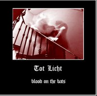 11/04/2011 : Tot Licht - Blood On The Bats