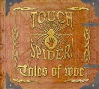 02/07/2010 : Touch The Spider! - Tales Of Woe