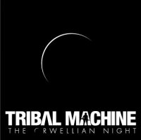 24/10/2010 : Tribal Machine - The Orwellian night