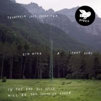 30/03/2017 : Trondheim Jazz Orchestra - Kim Myhr & Jenny Hval - In The End His Voice Will Be The Sound Of Paper