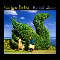 10/09/2010 : Two Loons For Tea - Nine Lucid Dreams