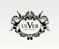 24/06/2011 : Ulver - Wars Of The Roses