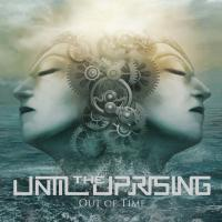 07/11/2016 : Until The Uprising - Out Of Time