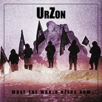 03/02/2019 : UrZon - What The World Needs Now