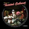 10/01/2010 : V/A - Welcome to the Twisted Cabaret, Vol I CD/DVD