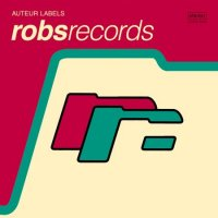 07/06/2010 : Various Artists - Auteur Labels : Robs Records