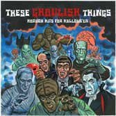 01/11/2005 : Various Artists - These Ghoulish Things- Horror Hits For Halloween