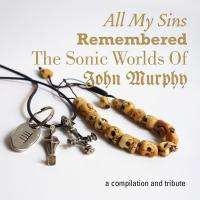 12/09/2016 : Verzamelaar - All My Sins Remembered -The Sonic Worlds Of John Murphy (3CD)