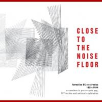 07/09/2016 : Verzamelaar - Close To The Noise Floor (box)