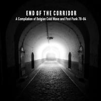 13/08/2021 : Verzamelaar - End Of The Corridor  -  A Compilation Of Belgian Cold Wave And Post Punk 78-84 (vinyl)