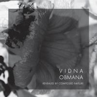 10/07/2021 : Vidna Obmana - Revealed By Composed Nature