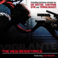 02/10/2011 : Vigilante - The New Resistance (Featuring John Bechdel)
