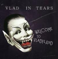 01/12/2011 : Vlad In Tears - Welcome To Vladyland