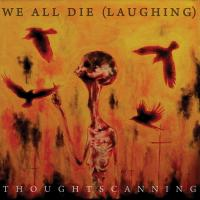 01/02/2014 : We All Die (Laughing) - Thoughtscanning