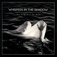 18/12/2018 : Whispers In The Shadow - The Urgeny Of Now