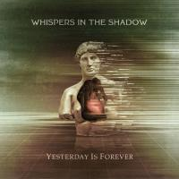 06/10/2020 : Whispers In The Shadow - Yesterday Is Tomorrow