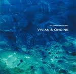 08/03/2010 : William Basinski - Vivian & Ondine