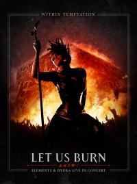07/01/2015 : Within Temptation - Let Us Burn; Elements & Hydra Live In Concert DVD+CD