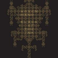 14/01/2012 : Woven Hand - Black Of The Ink