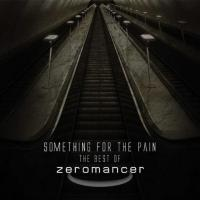 19/11/2013 : Zeromancer - Something For The Pain (best of)